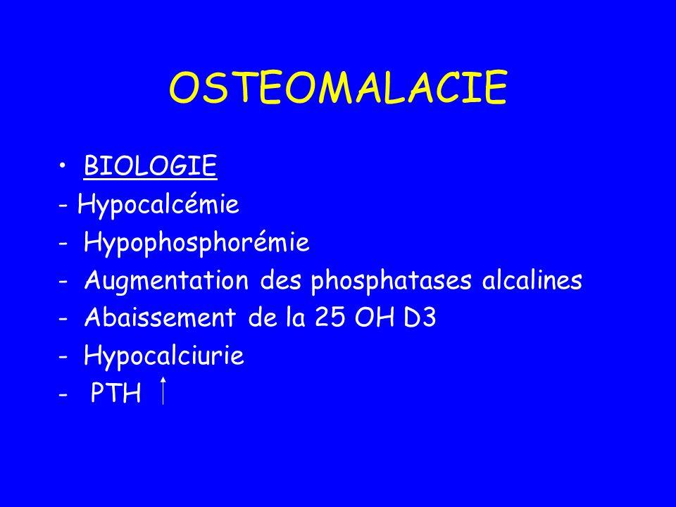 OSTEOMALACIE BIOLOGIE - Hypocalcémie Hypophosphorémie