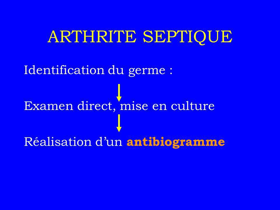 ARTHRITE SEPTIQUE Identification du germe :