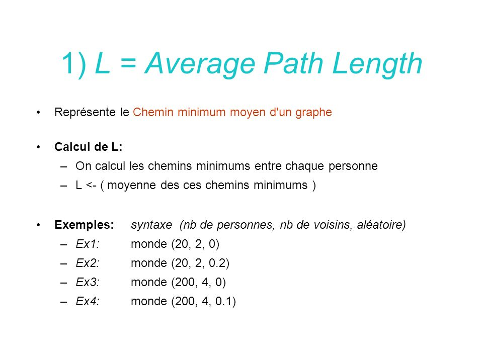 1) L = Average Path Length
