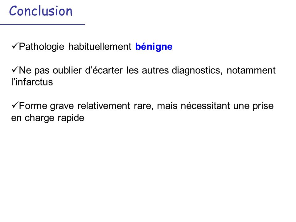 Conclusion Pathologie habituellement bénigne