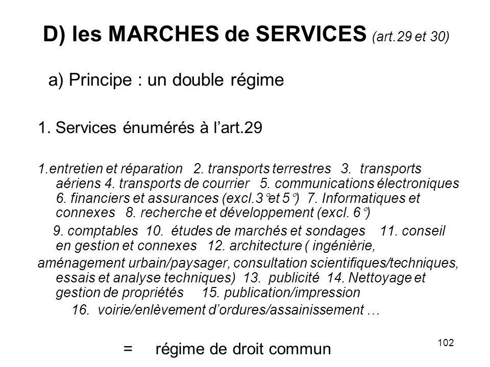 D) les MARCHES de SERVICES (art.29 et 30)