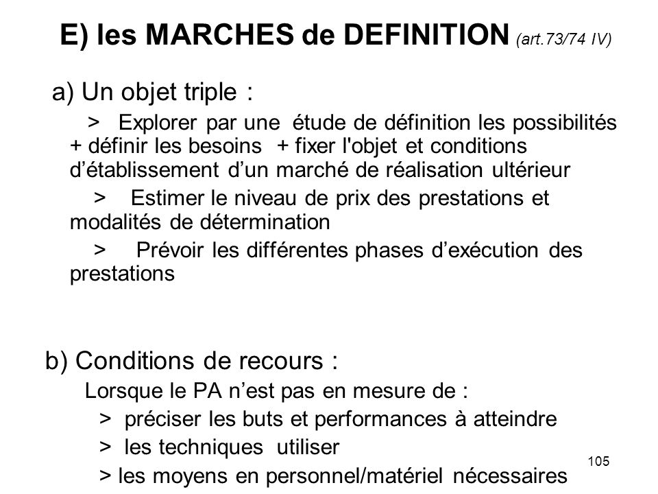 E) les MARCHES de DEFINITION (art.73/74 IV)
