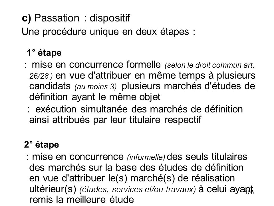 c) Passation : dispositif