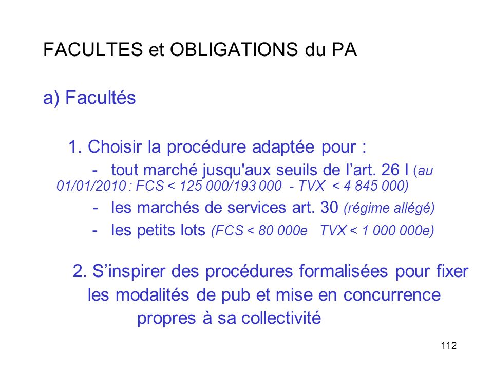 FACULTES et OBLIGATIONS du PA