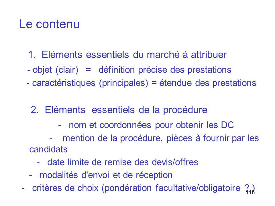 Le contenu 1. Eléments essentiels du marché à attribuer