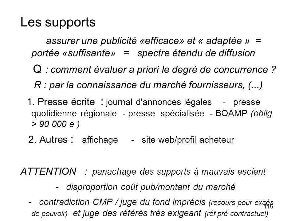 Les supports assurer une publicité «efficace» et « adaptée » = portée «suffisante» = spectre étendu de diffusion.