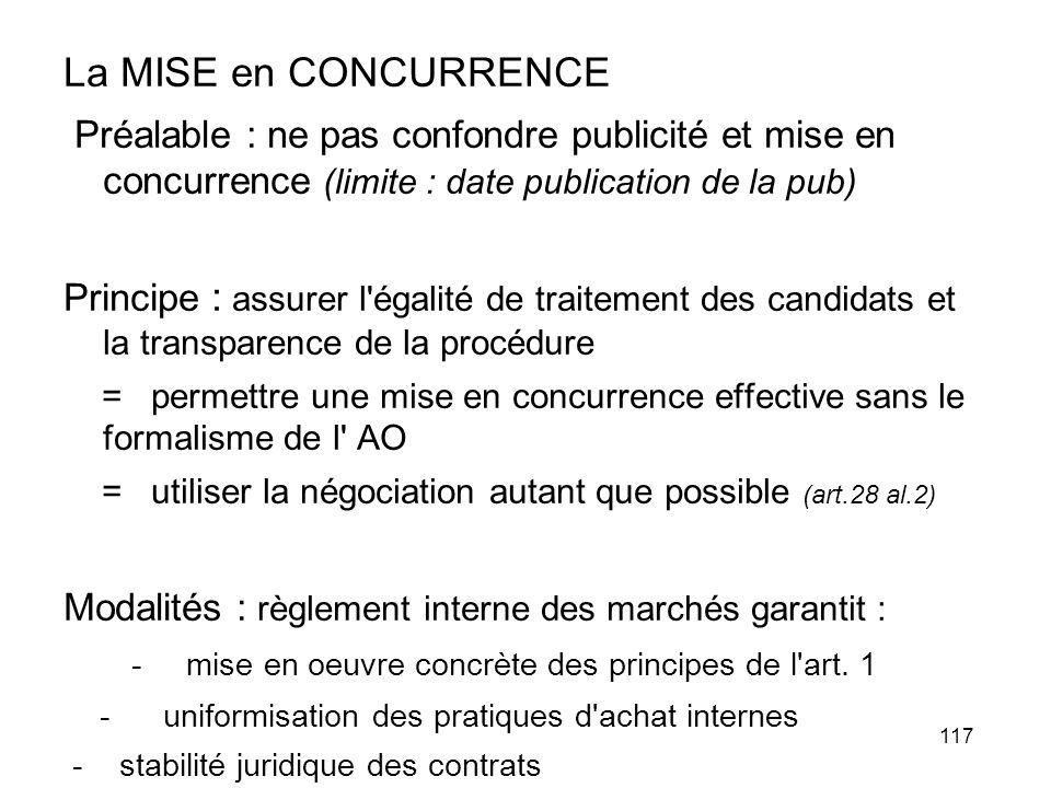 La MISE en CONCURRENCE Préalable : ne pas confondre publicité et mise en concurrence (limite : date publication de la pub)