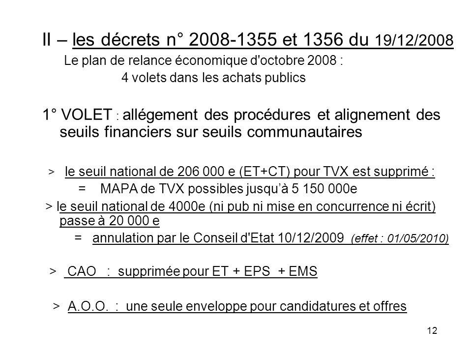 II – les décrets n° 2008-1355 et 1356 du 19/12/2008