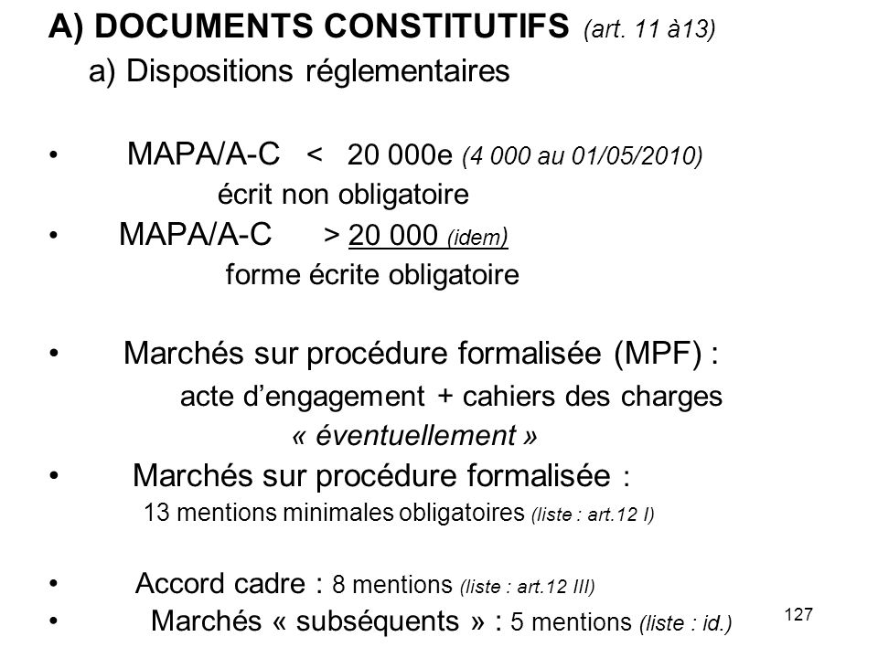 A) DOCUMENTS CONSTITUTIFS (art. 11 à13)