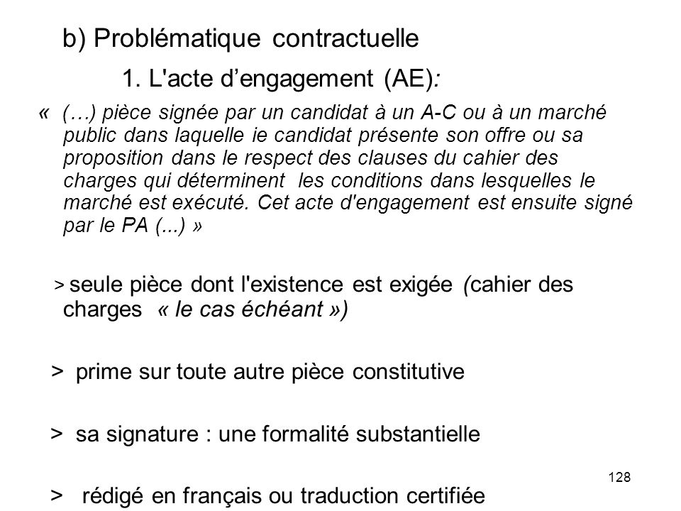 b) Problématique contractuelle 1. L acte d'engagement (AE):