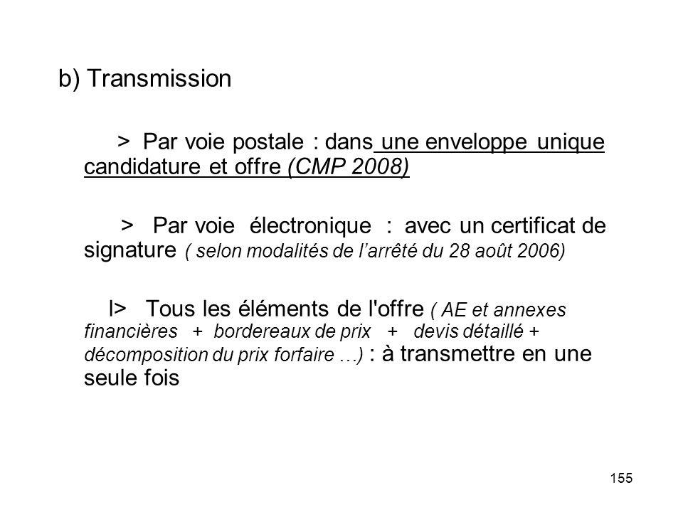 b) Transmission > Par voie postale : dans une enveloppe unique candidature et offre (CMP 2008)