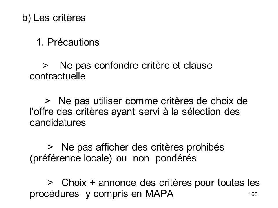 b) Les critères 1. Précautions
