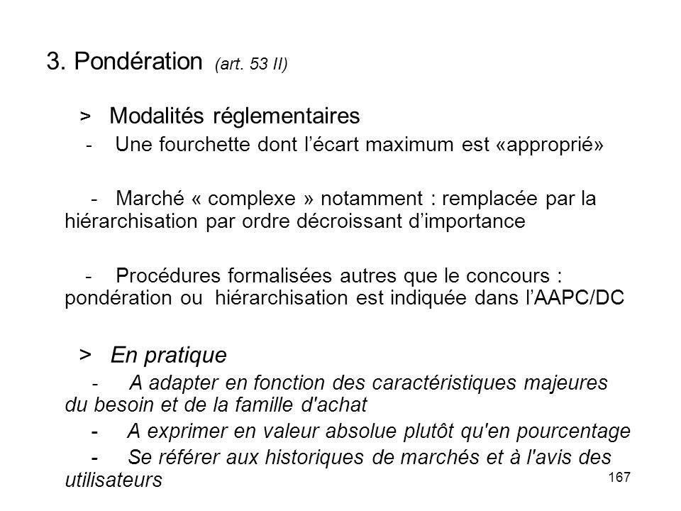 3. Pondération (art. 53 II) > Modalités réglementaires