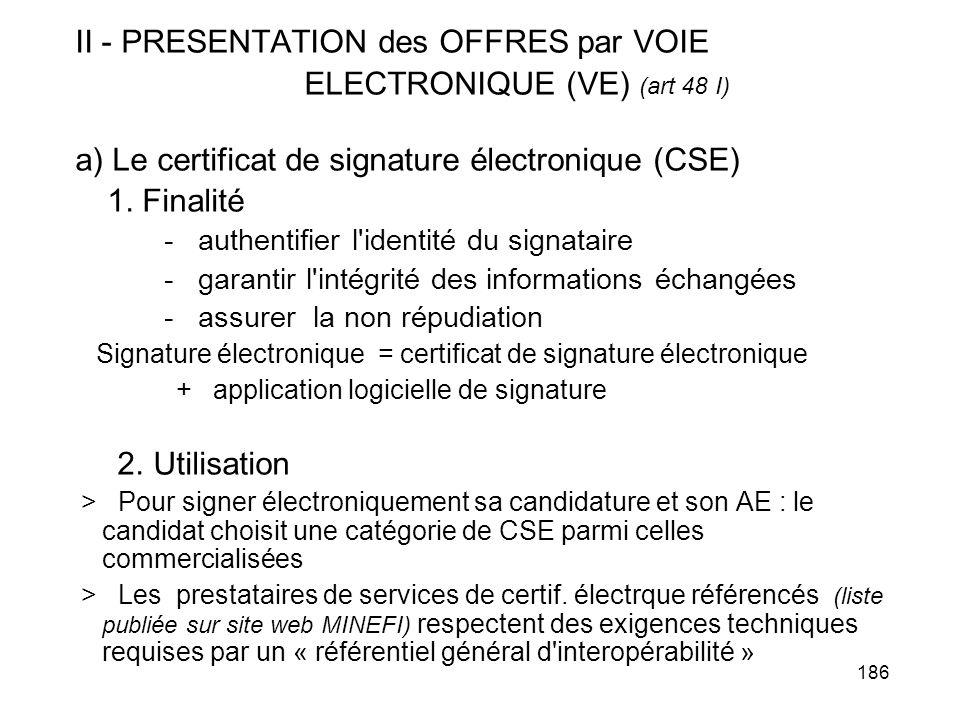 II - PRESENTATION des OFFRES par VOIE ELECTRONIQUE (VE) (art 48 I)