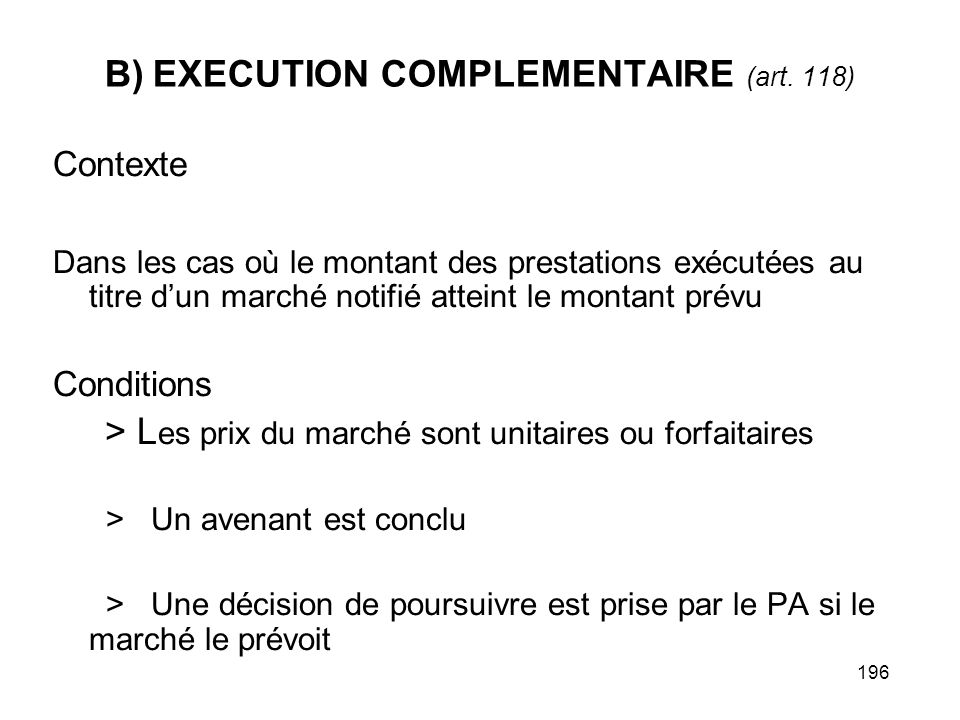 B) EXECUTION COMPLEMENTAIRE (art. 118)
