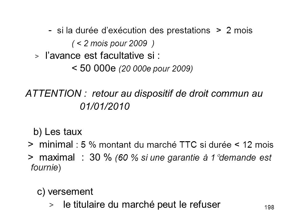 ATTENTION : retour au dispositif de droit commun au 01/01/2010
