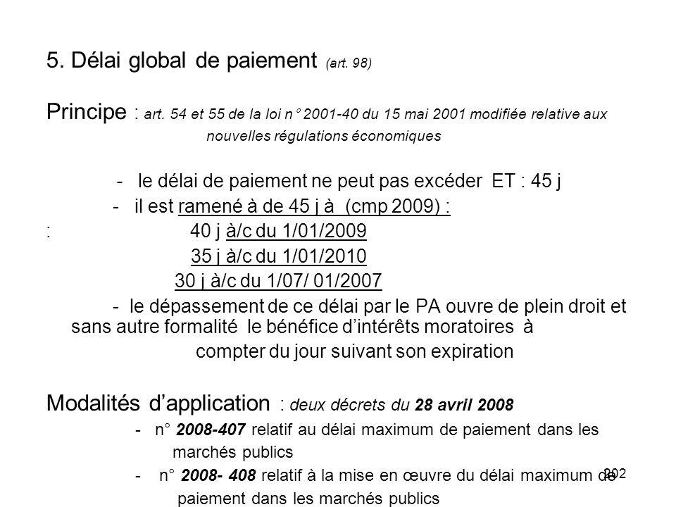 5. Délai global de paiement (art. 98)