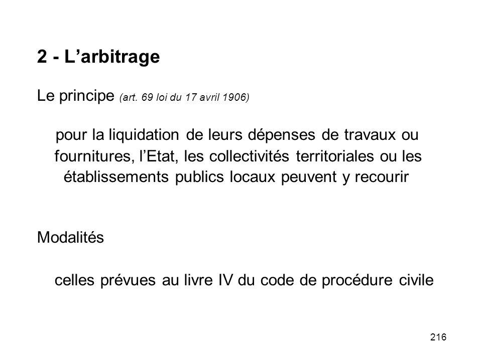 2 - L'arbitrage Le principe (art. 69 loi du 17 avril 1906)