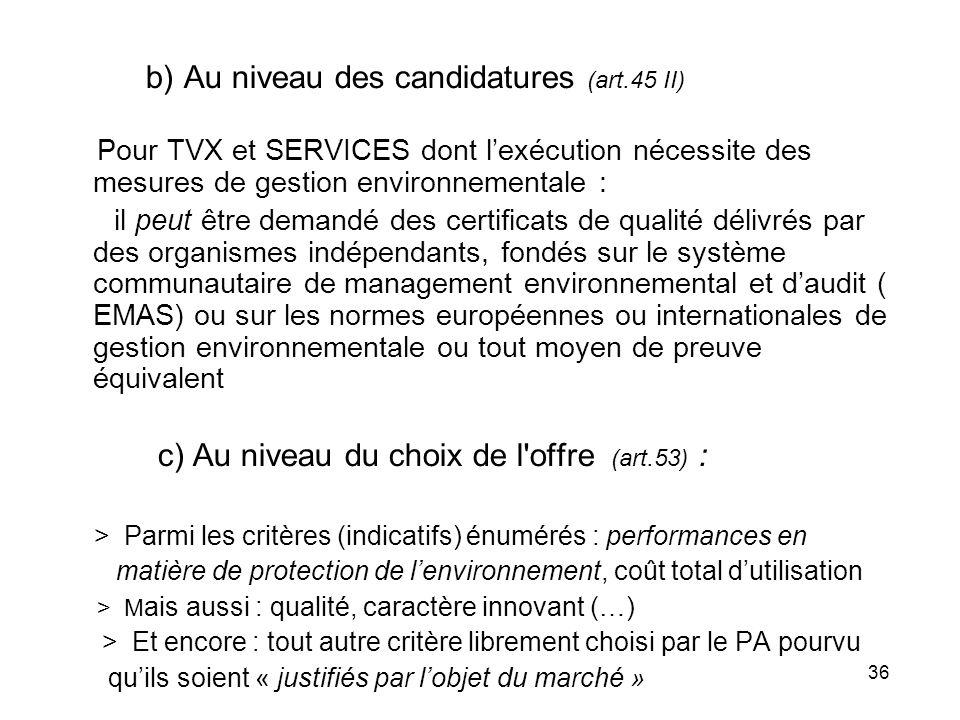 b) Au niveau des candidatures (art.45 II)