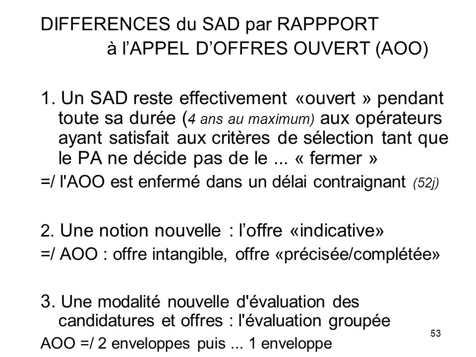 DIFFERENCES du SAD par RAPPPORT à l'APPEL D'OFFRES OUVERT (AOO)