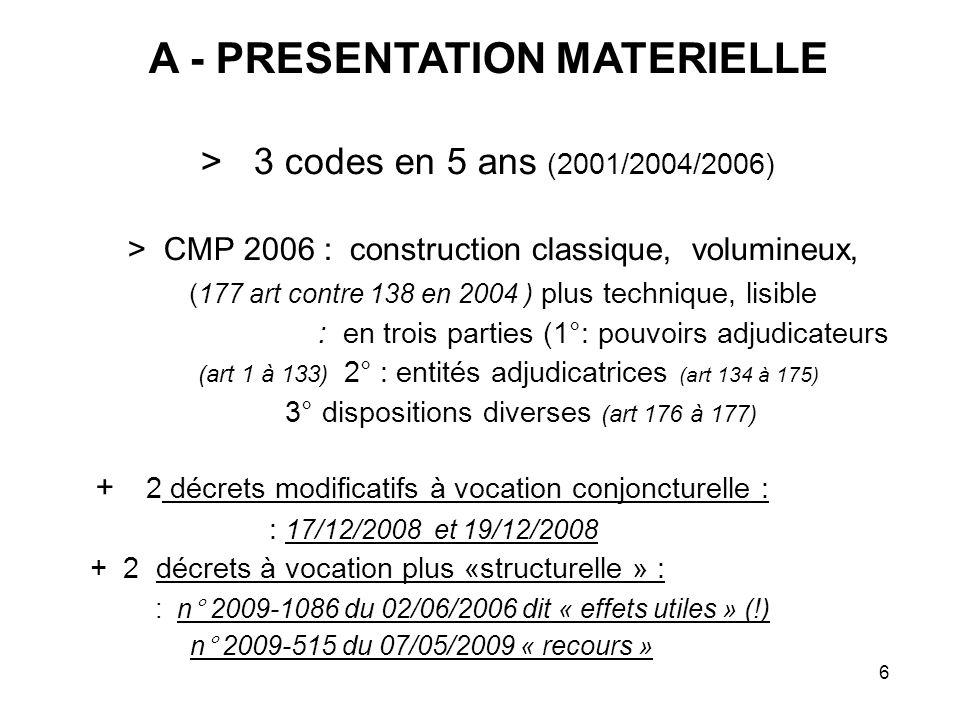 A - PRESENTATION MATERIELLE