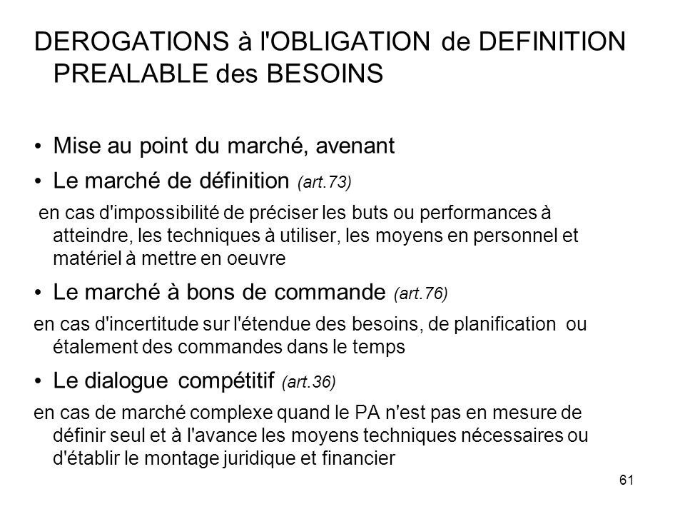 DEROGATIONS à l OBLIGATION de DEFINITION PREALABLE des BESOINS
