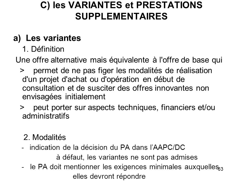 C) les VARIANTES et PRESTATIONS SUPPLEMENTAIRES