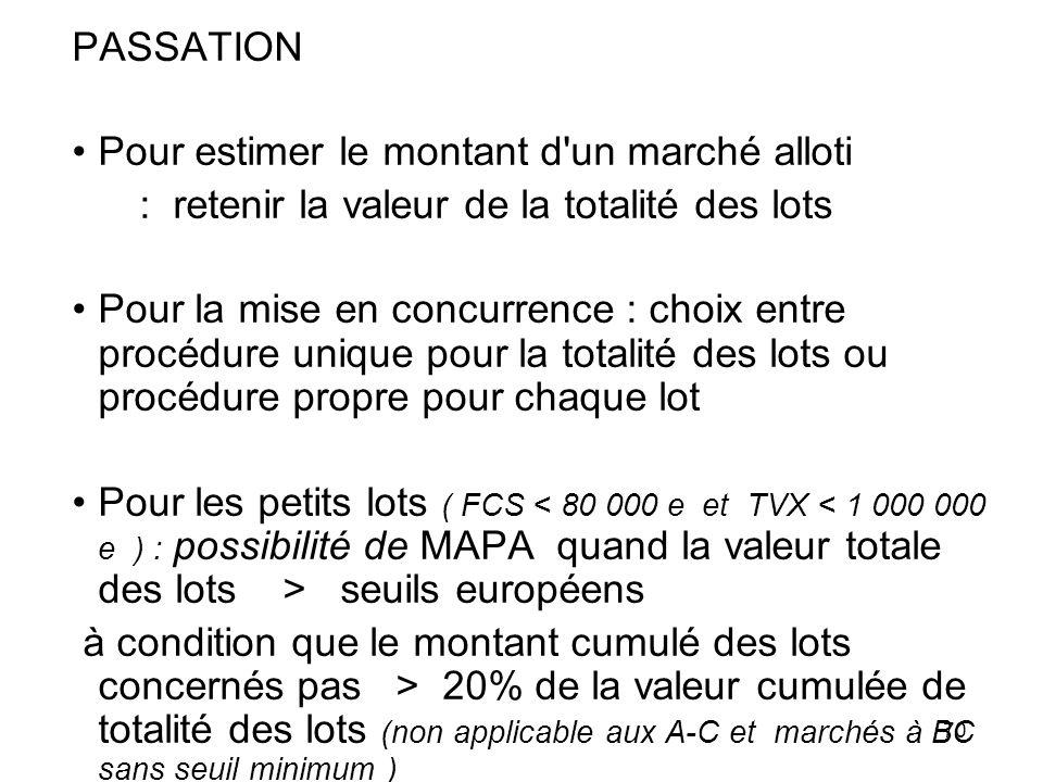 PASSATION Pour estimer le montant d un marché alloti. : retenir la valeur de la totalité des lots.