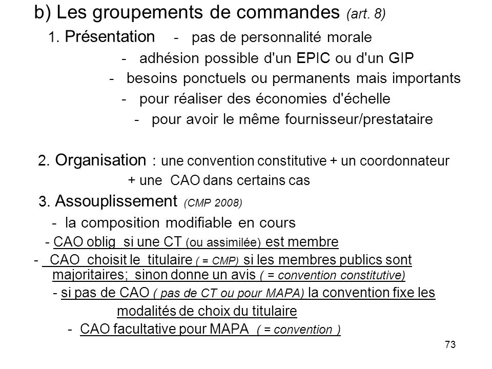 b) Les groupements de commandes (art. 8)