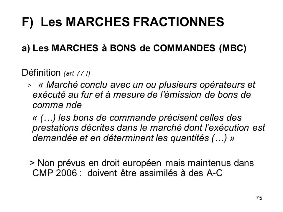 F) Les MARCHES FRACTIONNES