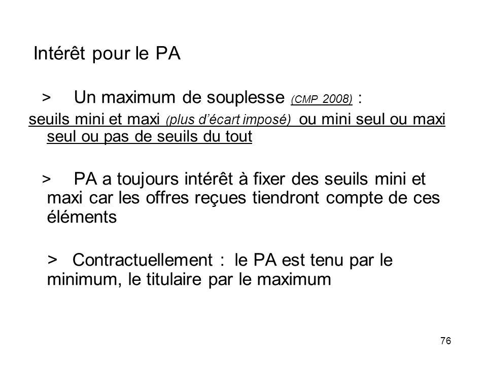 Intérêt pour le PA > Un maximum de souplesse (CMP 2008) :