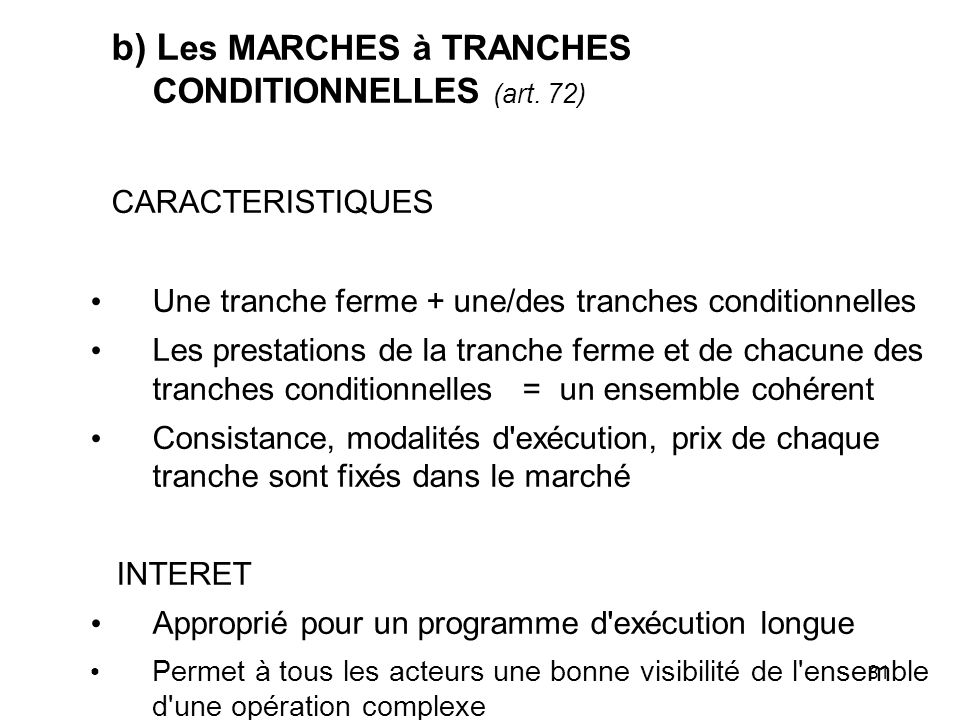 b) Les MARCHES à TRANCHES CONDITIONNELLES (art. 72)