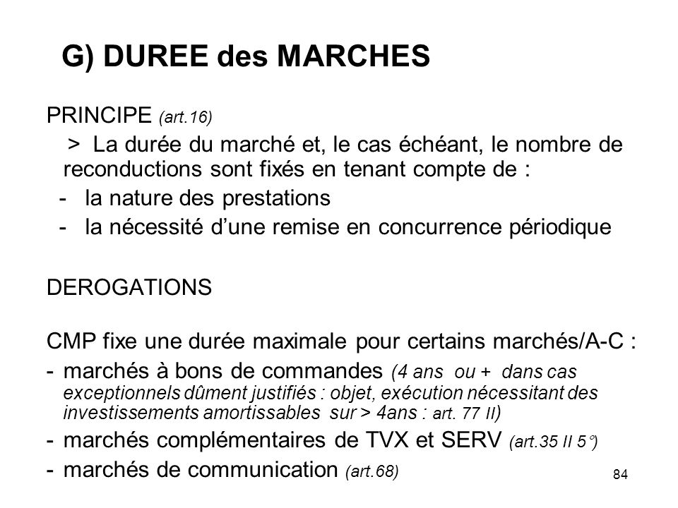 G) DUREE des MARCHES PRINCIPE (art.16) - la nature des prestations