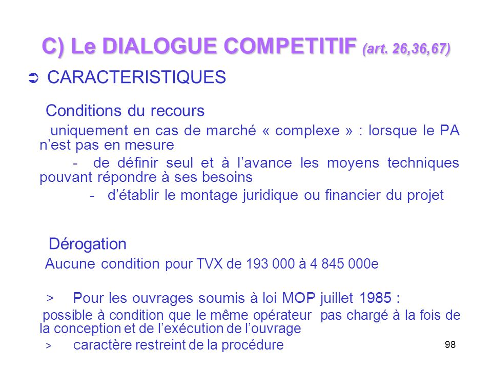C) Le DIALOGUE COMPETITIF (art. 26,36,67)