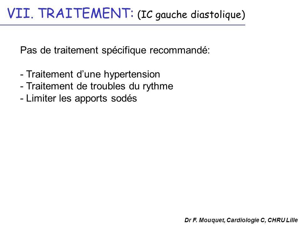 VII. TRAITEMENT: (IC gauche diastolique)