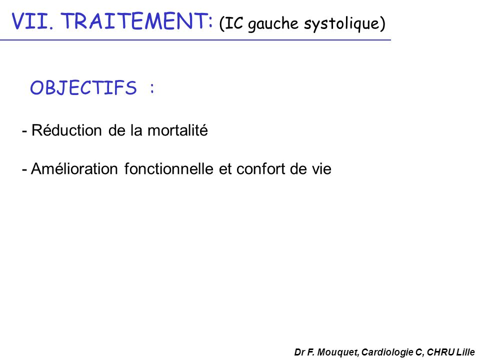 VII. TRAITEMENT: (IC gauche systolique)