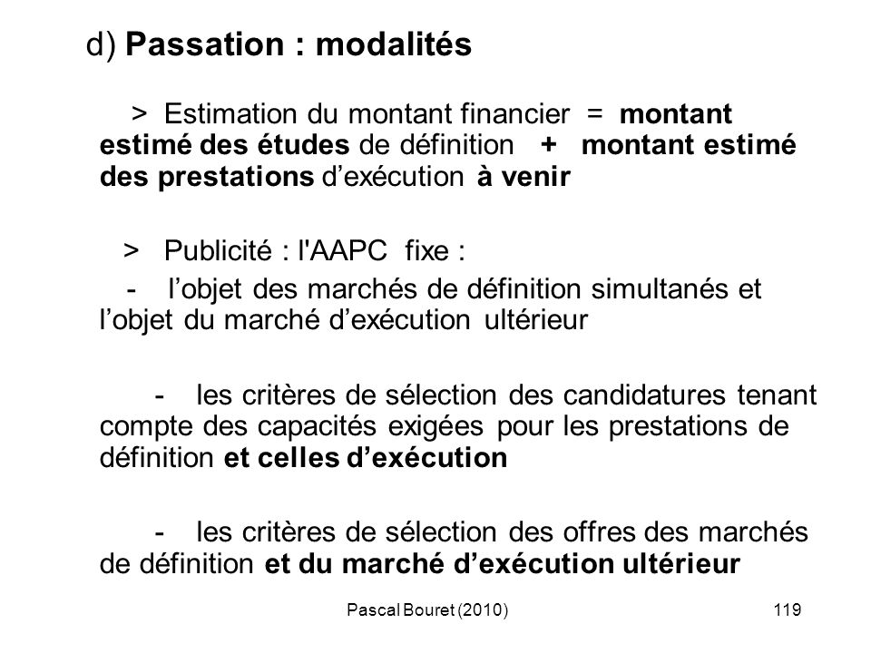 d) Passation : modalités