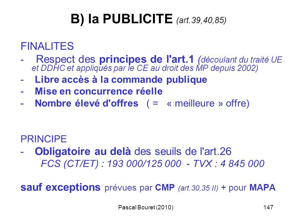 B) la PUBLICITE (art.39,40,85) FINALITES
