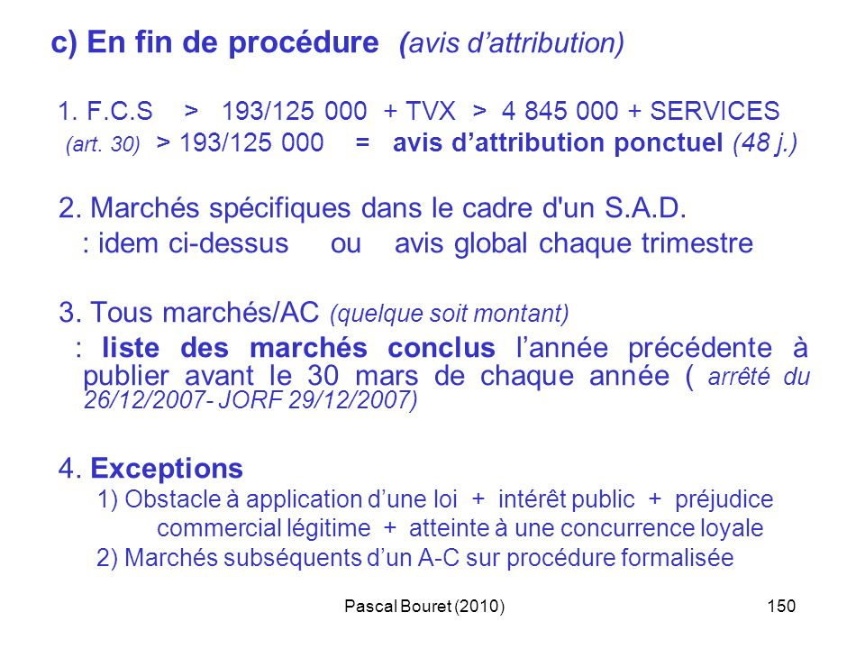 c) En fin de procédure (avis d'attribution)