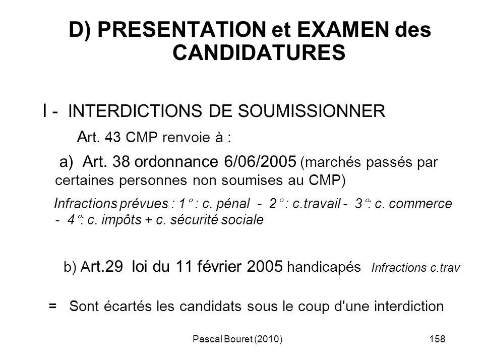 D) PRESENTATION et EXAMEN des CANDIDATURES
