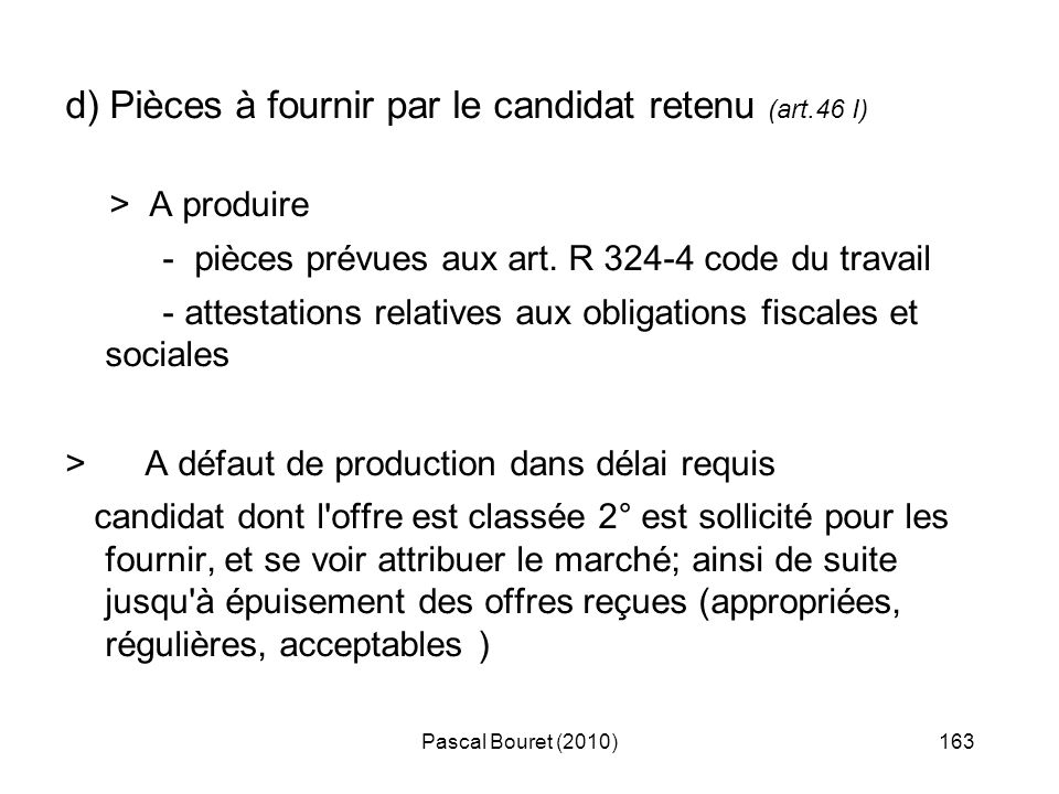d) Pièces à fournir par le candidat retenu (art.46 I)