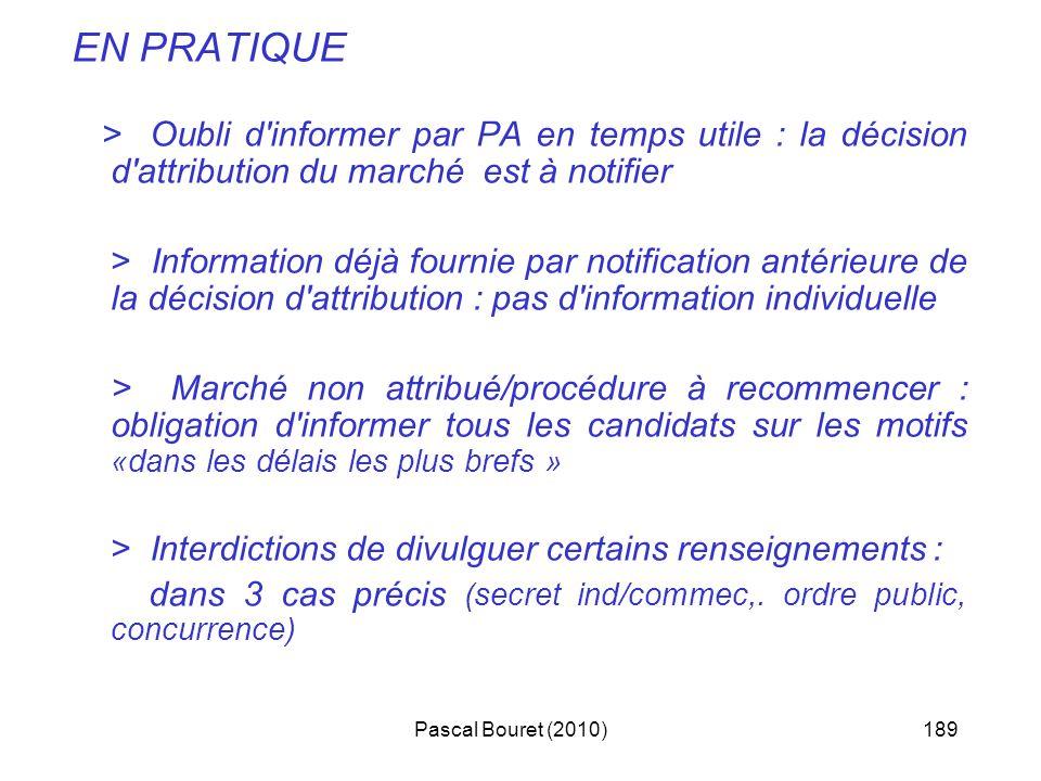 EN PRATIQUE > Oubli d informer par PA en temps utile : la décision d attribution du marché est à notifier.