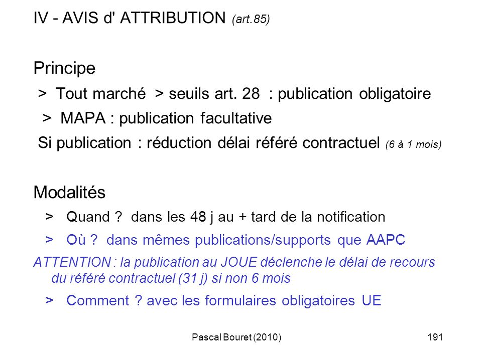 Principe Modalités IV - AVIS d ATTRIBUTION (art.85)