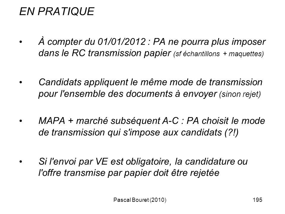 EN PRATIQUE À compter du 01/01/2012 : PA ne pourra plus imposer dans le RC transmission papier (sf échantillons + maquettes)