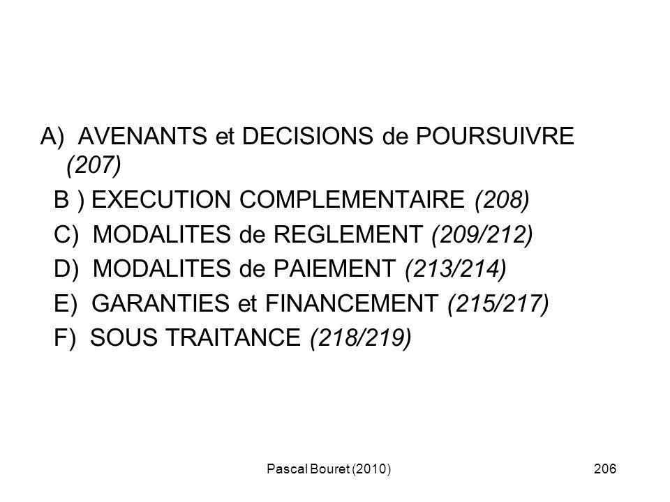 A) AVENANTS et DECISIONS de POURSUIVRE (207)