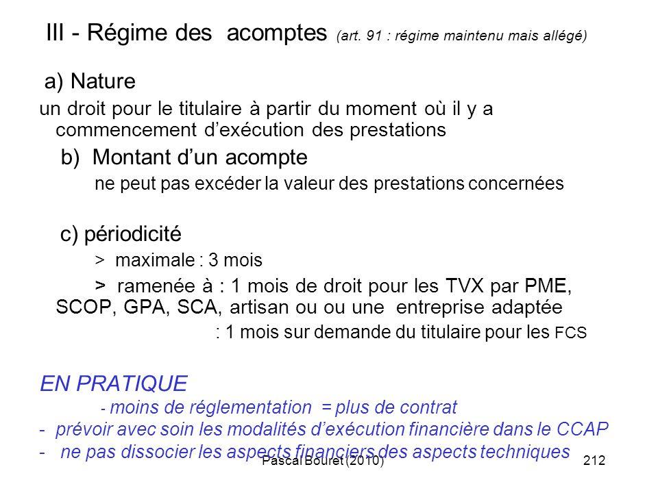 III - Régime des acomptes (art. 91 : régime maintenu mais allégé)