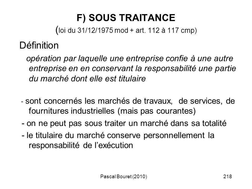 F) SOUS TRAITANCE (loi du 31/12/1975 mod + art. 112 à 117 cmp)
