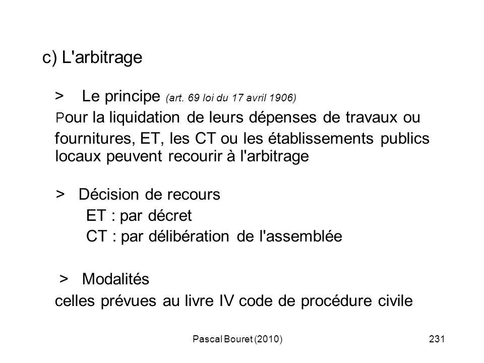 c) L arbitrage > Le principe (art. 69 loi du 17 avril 1906)