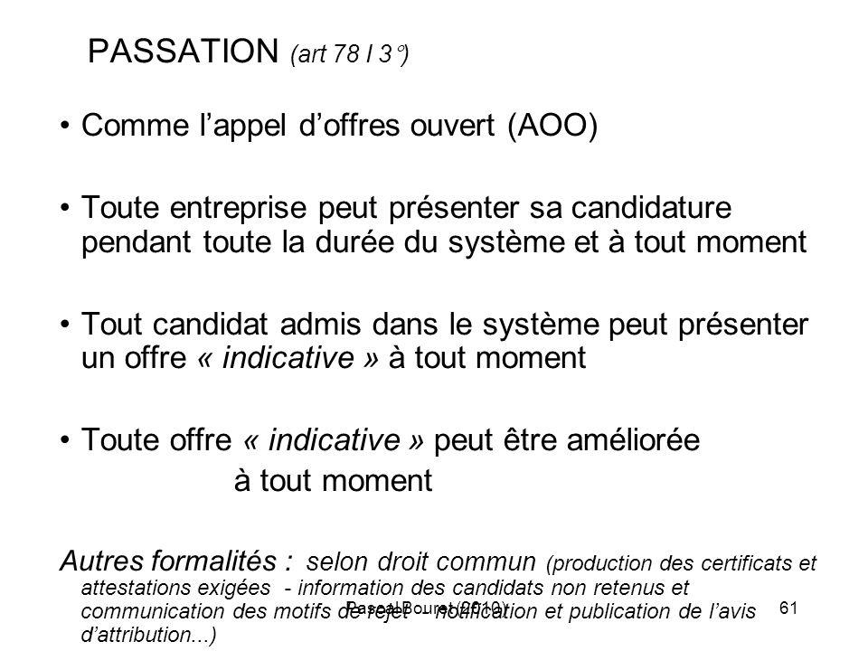 PASSATION (art 78 I 3°) Comme l'appel d'offres ouvert (AOO)