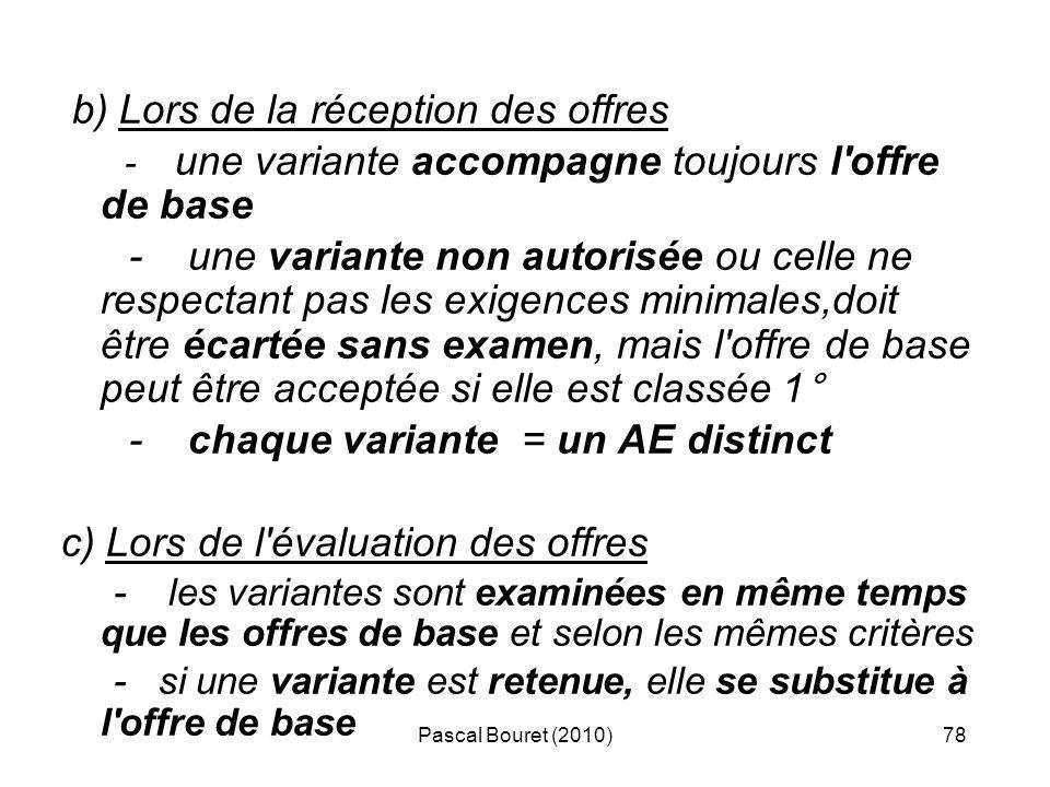 - chaque variante = un AE distinct c) Lors de l évaluation des offres